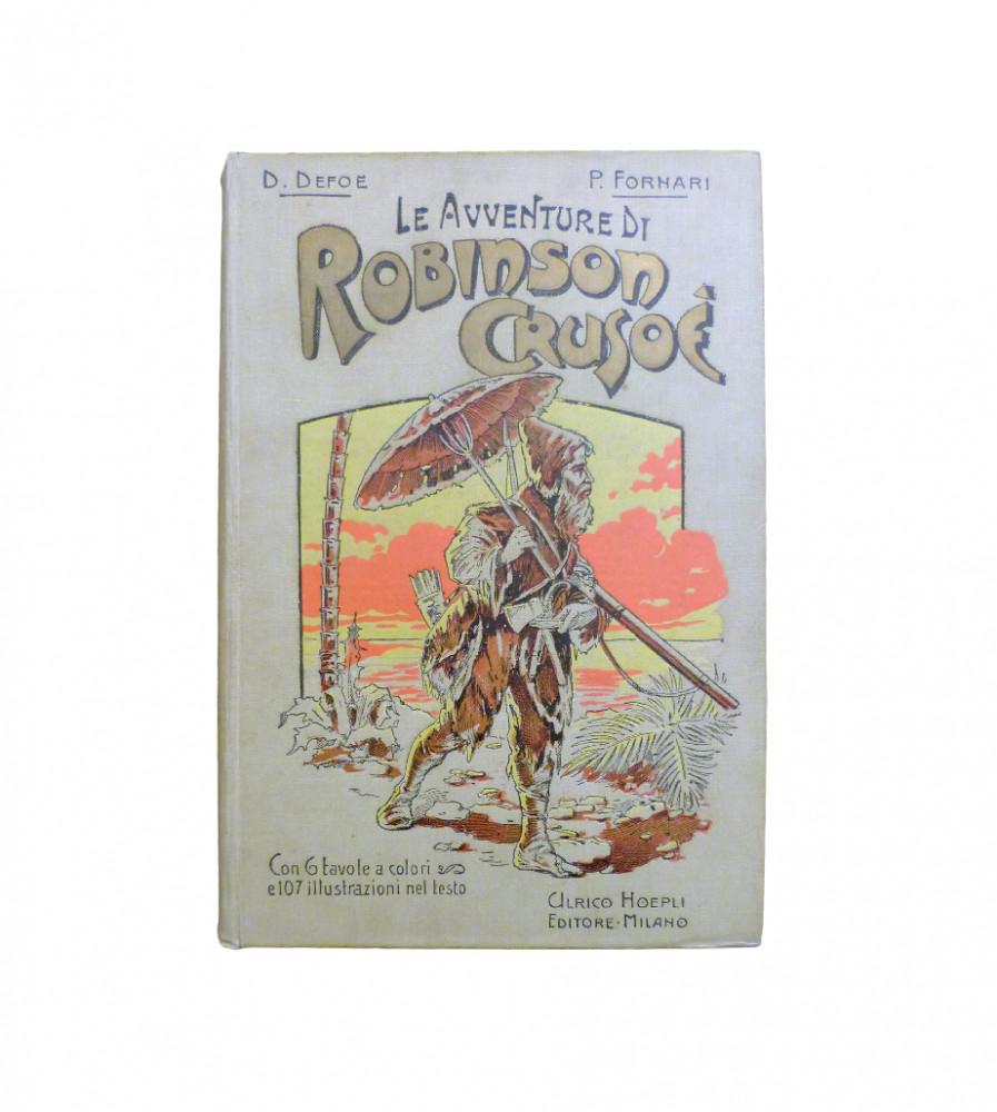 Defoe, Daniel - Fornari, P. Le avventure di Robinson Crusoé. Milano, Urico Hoepli, 1906.